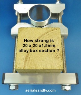 How strong is 20 x 20 x 2.0mm box section alloy ? (test rig)